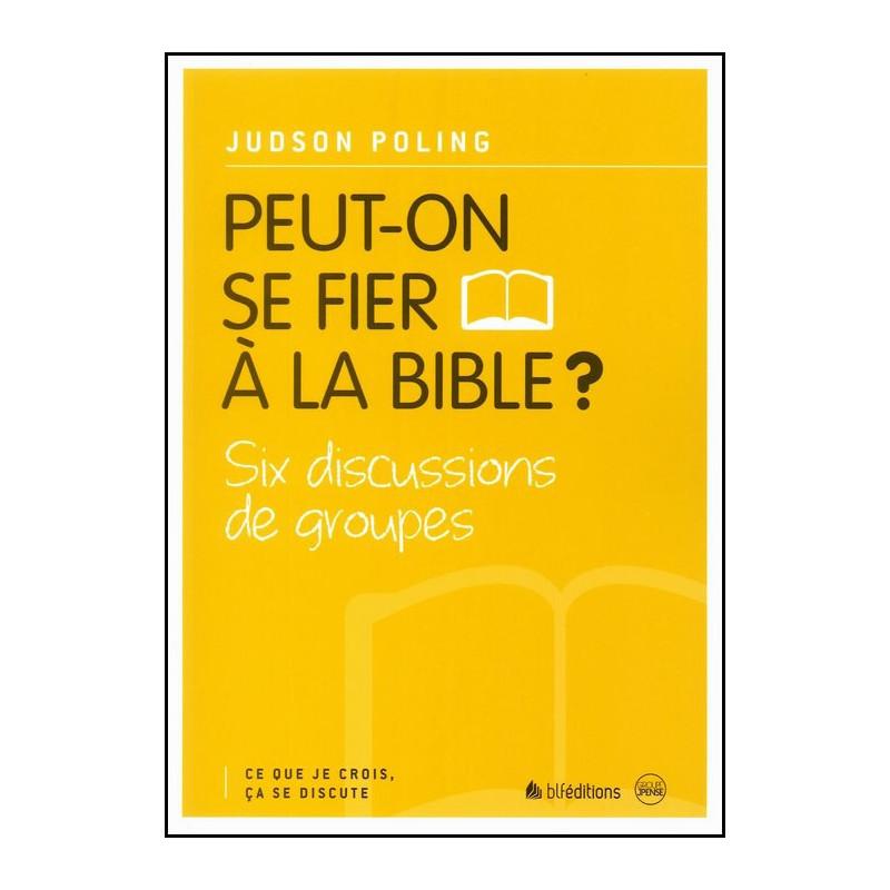Peut-on se fier à la Bible ? – Editions BLF