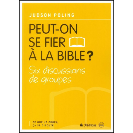 Peut-on se fier à la Bible ? – Editions BLF