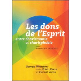 Les dons de l'esprit entre charismanie et charisphobie – Editions Maison de la Bible