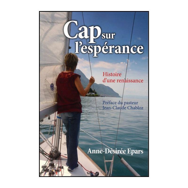 Cap sur l'espérance – Anne-Désirée Epars - Editions Omega