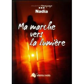 Ma marche vers la lumière – Editions Viens et Vois