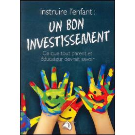 Instruire l'enfant un bon investissement – Editions Viens et Vois
