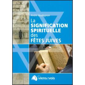 La signification spirituelle des fêtes juives – Editions Viens et Vois