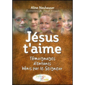 Jésus t'aime – Aline Neuhauser– Editions Viens et Vois