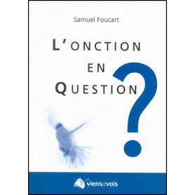 L'onction en question - Samuel Foucart – Editions Viens et Vois