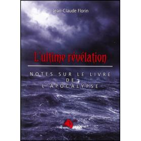 L'ultime révélation – Jean-Claude Florin - Editions Viens et Vois