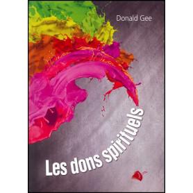 Les dons spirituels - Donald Gee – Editions Viens et Vois