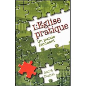L'Eglise pratique un puzzle étonnant - André Pinguet – Editions Viens et Vois
