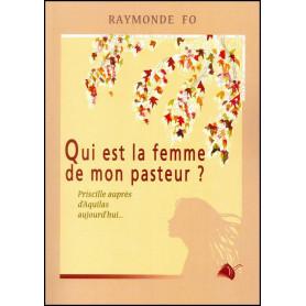 Qui est la femme de mon pasteur ? - Raymonde Fo – Editions Viens et Vois