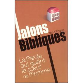 La Parole qui guérit le coeur de l'homme - Jalons Bibliques – Editions Viens et Vois