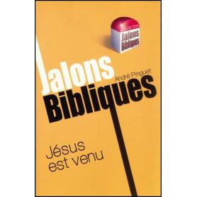 Jésus est venu - Jalons Bibliques – Editions Viens et Vois