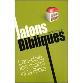 L'au-delà les morts et la Bible - Jalons Bibliques – Editions Viens et Vois