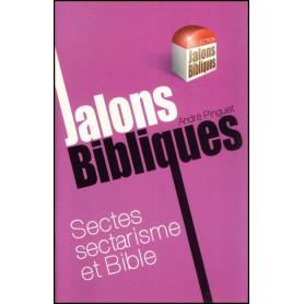 Sectes sectarisme et Bible - Jalons Bibliques – Editions Viens et Vois