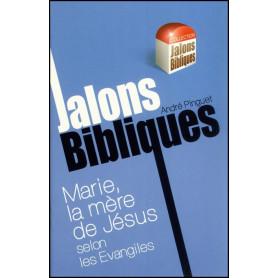 Marie la mère de Jésus selon les évangiles - Jalons Bibliques – Editions Viens et Vois