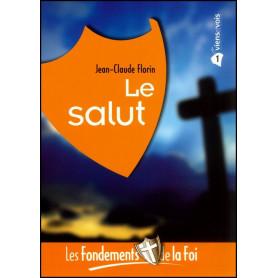 Le salut - Fondements de la foi – Editions Viens et Vois