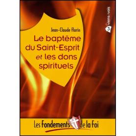 Le baptême du Saint-Esprit et les dons spirituels - Fondements de la foi 3 – Editions Viens et Vois