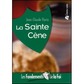 La Sainte Cène - Fondements de la foi 5 – Editions Viens et Vois