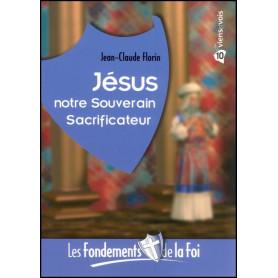 Jésus notre Souverain Sacrificateur - Fondements de la foi 10– Editions Viens et Vois