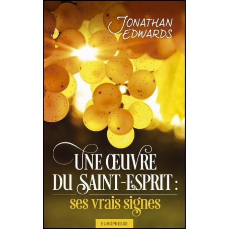 Une oeuvre du Saint-Esprit : ses vrais signes – Editions Europresse