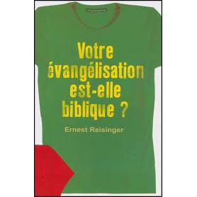 Votre évangélisation est-elle biblique ? – Ernest Reisinger– Editions Europresse