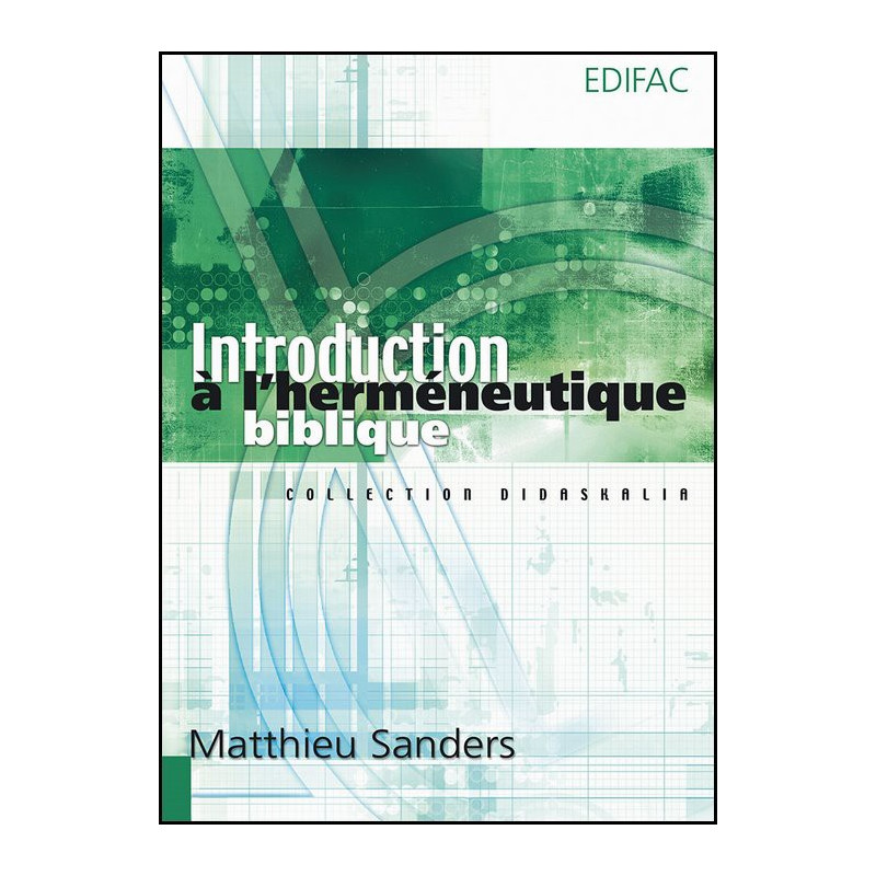 Introduction à l'herméneutique biblique – Matthieu Sanders – Editions Edifac