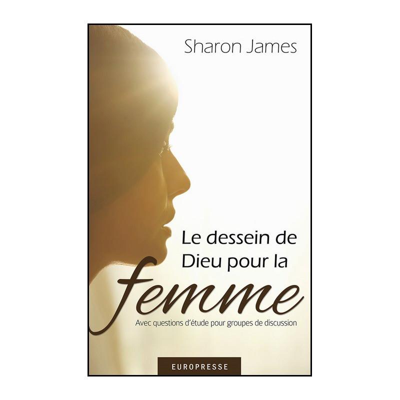 Le dessein de Dieu pour la femme – Sharon James – Editions Europresse
