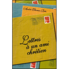 Lettres à un ami chrétien - André Thomas-Bres– Editions Viens et Vois