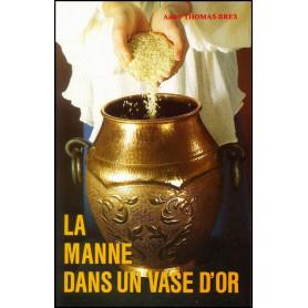 La manne dans un vase d'or - André Thomas-Bres– Editions Viens et Vois
