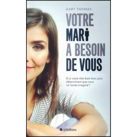 Votre mari a besoin de vous – Gary Thomas – Editions BLF