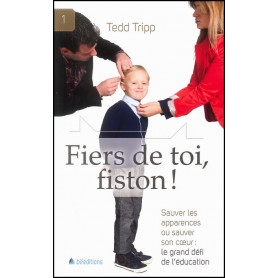 Fiers de toi fiston – Tedd Tripp – Editions BLF