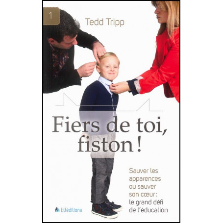 Fiers de toi fiston – Tedd Tripp – Editions BLF