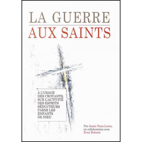 La guerre aux saints – Jessie Penn-Lewis – Editions Oasis