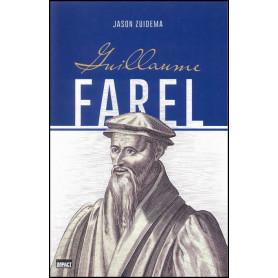 Guillaume Farel – Jason Zuidema – Editions Impact