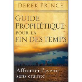 Guide prophétique pour la fin des temps – Derek Prince – Editions DPM