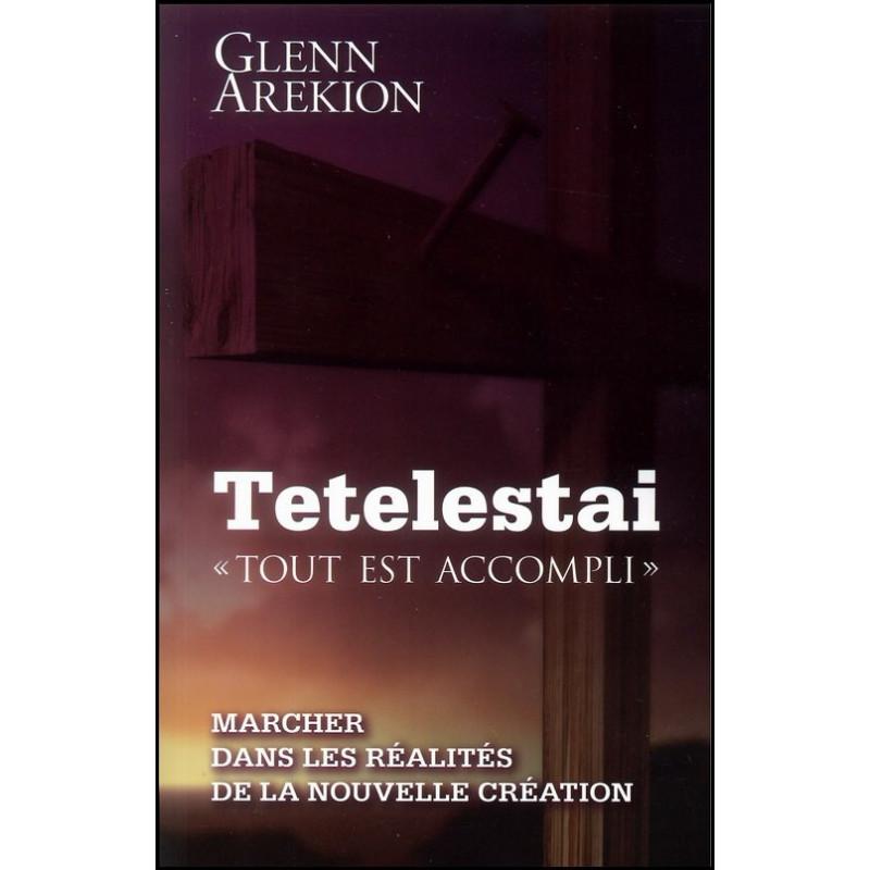 Tetelestai - Tout est accompli – Glenn Arekion