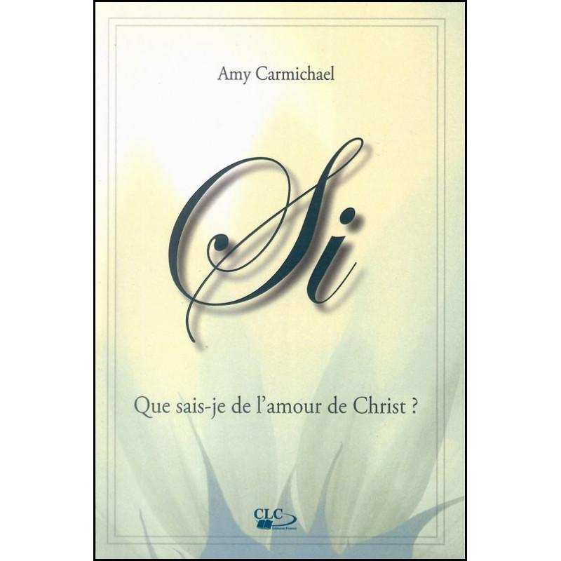Si – Que sais-je de l'amour de Christ ? – Amy Carmichael