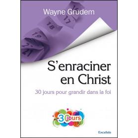S'enraciner en Christ – Wayne Grudem