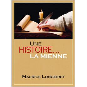 Une histoire la mienne – Maurice Longeiret