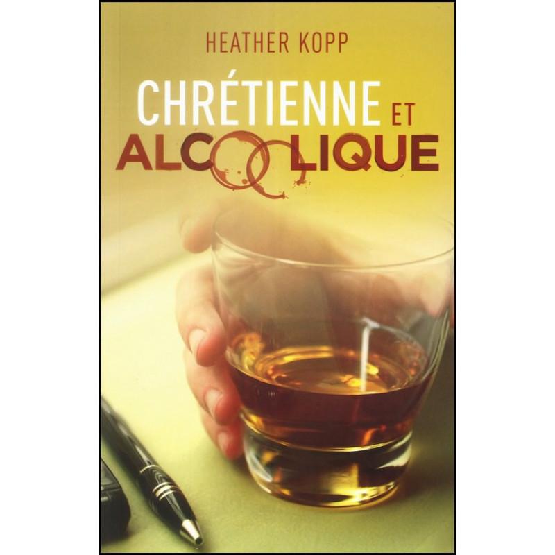 Chrétienne et alcoolique – Heather Kopp