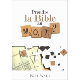 Prendre la Bible au mot ? – Paul Wells