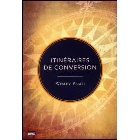 Itinéraires de conversion – Wesley Peach
