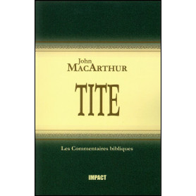 Tite – Commentaire MacArthur – Editions Impact