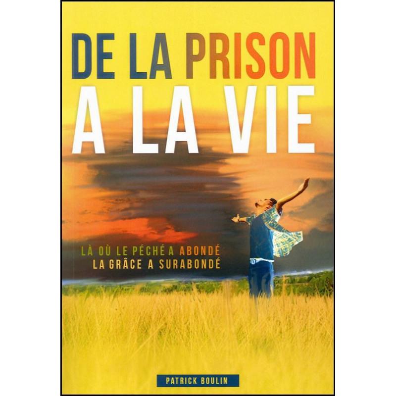 De la prison à la vie – Patrick Boulin