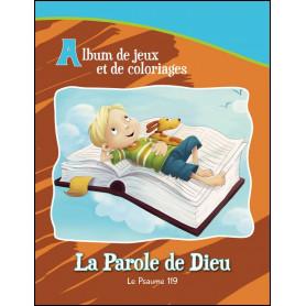 La Parole de Dieu - Le Psaume 119 - Album de jeux et de coloriages