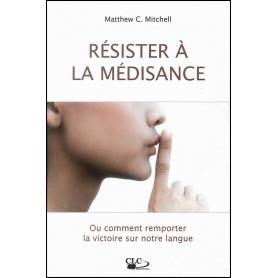 Résister à la médisance – Matthew C. Mitchell