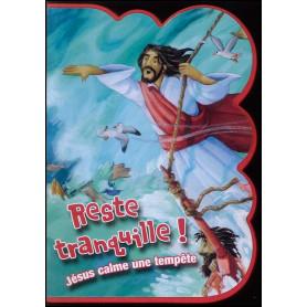 Reste tranquille ! Jésus calme une tempête