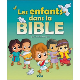 Les enfants dans la Bible en un volume – Editions Vida