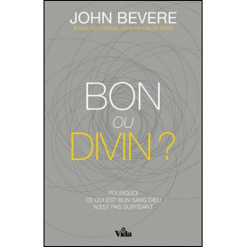 Bon ou divin ? – John Bevere