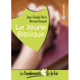 Le jeûne biblique – Les fondements de la Foi 11