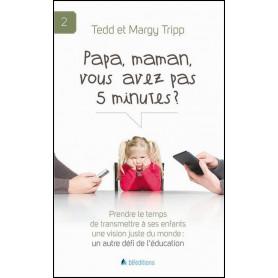 Papa maman vous avez pas 5 minutes ? – Tedd et Margy Tripp